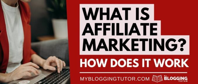 What Is Affiliate Marketing? How Does It Work